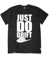 T-Shirt Just Do Drift!
