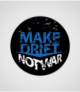Naklejka Make drift not war