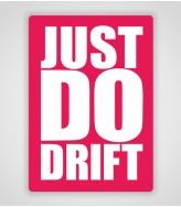 Naklejka Just Do Drift